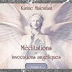 Méditations et invocations angéliques 1 | Karine Malenfant
