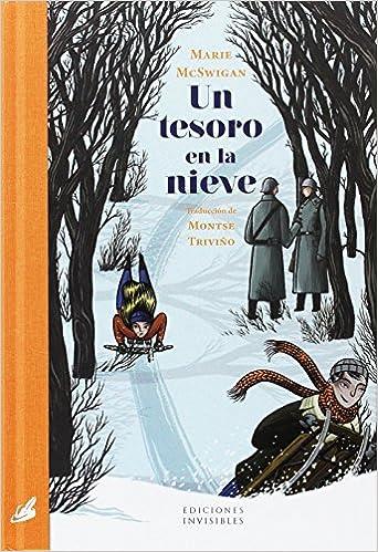 Un tesoro en la nieve: 3 (El jardín secreto): Amazon.es: McSwigan, Marie, Triviño González, Montse: Libros