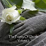 The Poetry of Death, Volume 1 | Henry Wadsworth Longfellow,Thomas Hood,Robert Burns,Kahlil Gibran
