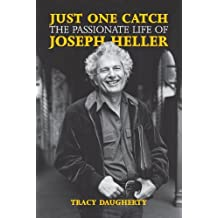 Just One Catch: The Passionate Life of Joseph Heller by Tracy Daugherty (29-Sep-2011) Hardcover