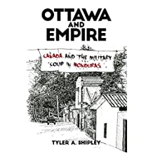 Ottawa and Empire: Canada and the Military Coup in Honduras