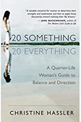 20-Something, 20-Everything: A Quarter-life Woman's Guide to Balance and Direction Paperback