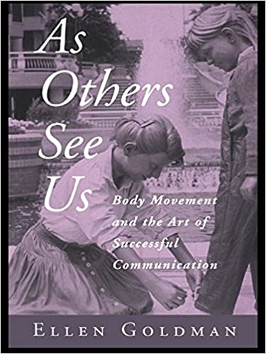 As others see us : body movement and the art of successful communication /