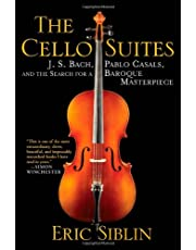 By Eric Siblin - The Cello Suites: J.S. Bach, Pablo Casals, and the Search for a Baroque Masterpiece