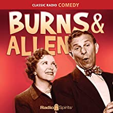 Burns & Allen: Keep Smiling Radio/TV Program by Gracie Allen, George Burns Narrated by Gracie Allen, George Burns, Mel Blanc