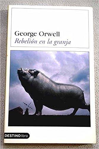 Rebelion en la granja ((1) Destinolibro): Amazon.es: Orwell ...