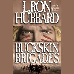 Buckskin Brigades Audiobook