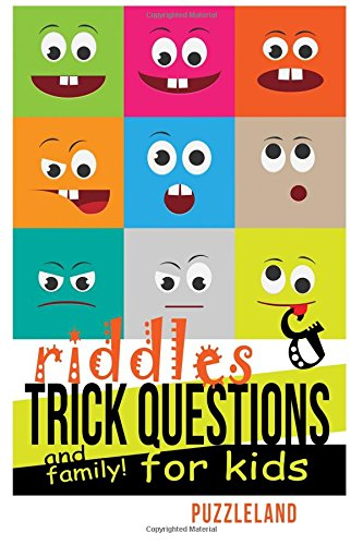 Riddles and Trick Questions for Kids and Family! (Riddles for Kids - Short Brain teasers - Family Fun) [Puzzleland] (Tapa Blanda)