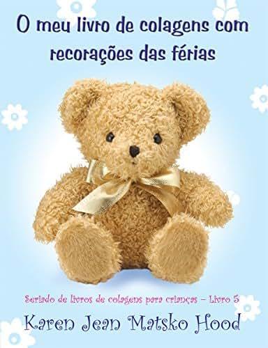 O meu livro de colagens com recorações das férias (Seriado de livros de colagens para crianças 5) (Portuguese Edition)