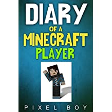 Minecraft: Diary of a Minecraft Player (An Unofficial Minecraft Book)