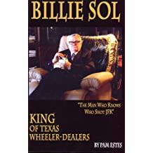 BILLIE SOL, KING OF TEXAS WHEELER-DEALERS
