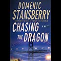 Chasing the Dragon: A North Beach Mystery Audiobook by Domenic Stansberry Narrated by Jonathan Davis