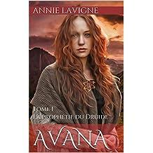 La prophétie du Druide (Avana, tome 1) (French Edition)