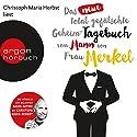 Das neue total gefälschte Geheim-Tagebuch vom Mann von Frau Merkel Hörbuch von  div. Gesprochen von: Christoph Maria Herbst