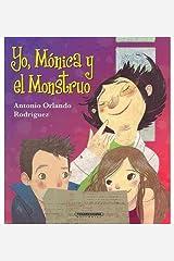 [ [ [ Yo, Monica y el Monstruo (Coleccion OA Infantil) (Spanish) [ YO, MONICA Y EL MONSTRUO (COLECCION OA INFANTIL) (SPANISH) ] By Rodriguez, Antonio Orlando ( Author )Jul-01-2010 Paperback Paperback