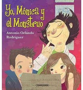 [ [ [ Yo, Monica y el Monstruo (Coleccion OA Infantil) (Spanish) [ YO, MONICA Y EL MONSTRUO (COLECCION OA INFANTIL) (SPANISH) ] By Rodriguez, Antonio Orlando ( Author )Jul-01-2010 Paperback