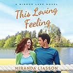 This Loving Feeling: Mirror Lake, Book 3 | Miranda Liasson