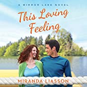 This Loving Feeling: Mirror Lake, Book 3 | Miranda Liasson