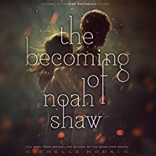 The Becoming of Noah Shaw Audiobook by Michelle Hodkin Narrated by Joe Jameson