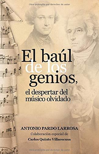 El Baúl de los Genios: El despertar del músico olvidado: Amazon.es: Pardo Larrosa, Antonio: Libros