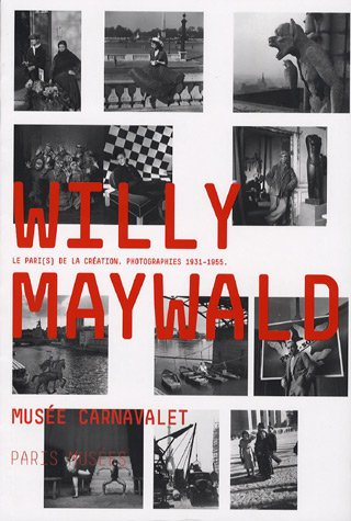 Willy Maywald: Photographies 1931 - 1955: Le Pari s De La Creation ...