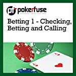 Betting 1 - Checking, Betting and Calling |  Pokerfuse
