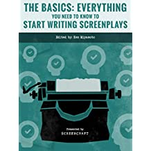 The Basics: Everything You Need to Know to Start Writing Screenplays (ScreenCraft)