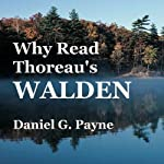 Why Read Thoreau's 'Walden'? | Daniel G. Payne