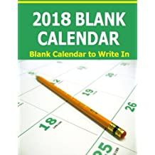 2018 Blank Calendar: The 14 month 2018 Blank Calendar starts in December 2017 and ends January 2019. Organize activities   and important dates in large boxes to write in and a note page for each month.