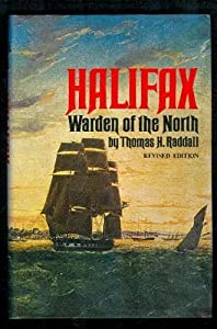 Halifax. Warden of the North by Thomas Raddall (1971-01-01)