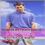 Poems by Timothious | Timothious Smith