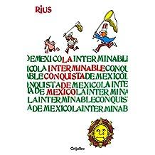 La interminable conquista de México (Colección Rius) (Spanish Edition)