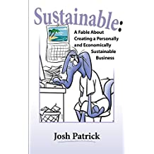 Sustainable: A Fable About Creating A Personally and Economically Sustainable Business (The Aardvarks Book 1)