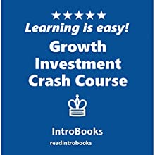 Growth Investment Crash Course Audiobook by IntroBooks Narrated by Andrea Giordani