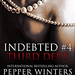 Third Debt: Indebted, Book 4 | Pepper Winters