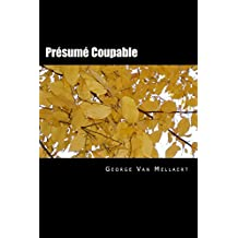 Présumé Coupable: Les cartels du droit (Trilogie sur la Justice Belge t. 3) (French Edition)