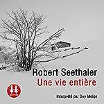 Une vie entière   Robert Seethaler