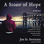 A Stone of Hope: A Memoir | Jim St. Germain,Jon Sternfeld
