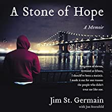 A Stone of Hope: A Memoir Audiobook by Jim St. Germain, Jon Sternfeld Narrated by Ron Butler