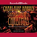 Shakespeare's Christmas: The Lily Bard Mysteries, Book 3 Hörbuch von Charlaine Harris Gesprochen von: Julia Gibson
