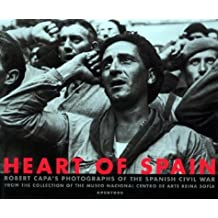 Heart of Spain: Robert Capa's Photographs of the Spanish Civil War by Robert Capa (1900-01-01)