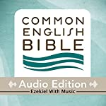 CEB Common English Bible Audio Edition with Music - Ezekiel |  Common English Bible