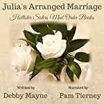 Julia's Arranged Marriage: Hollister Sisters Mail Order Brides | Debby Mayne