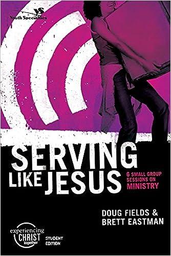 Serving Like Christ (Experiencing Christ Together)