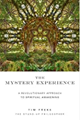 The Mystery Experience: A Revolutionary Approach to Spiritual Awakening Kindle Edition