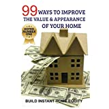 99 Ways to Improve the Value & Appearance of Your Home