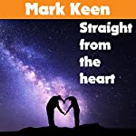 Straight from the Heart: 20 Radio Listeners' Real Life Stories | Mark Keen