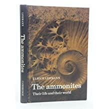 The Ammonites: Their life and their world