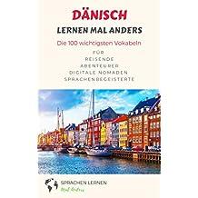 Dänisch lernen mal anders - Die 100 wichtigsten Vokabeln: Für Reisende, Abenteurer, Digitale Nomaden, Sprachenbegeisterte (German Edition)