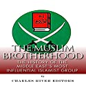 The Muslim Brotherhood: The History of the Middle East's Most Influential Islamist Group Audiobook by  Charles River Editors Narrated by Peter L. Delloro